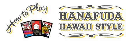 Hanafuda Hawaii Style Instructions